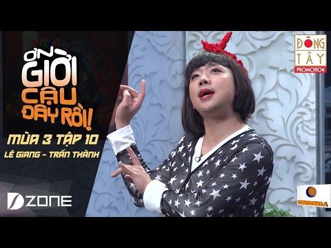 ơn giời cậu đây rồi 2016 tập 10 - Lê Giang