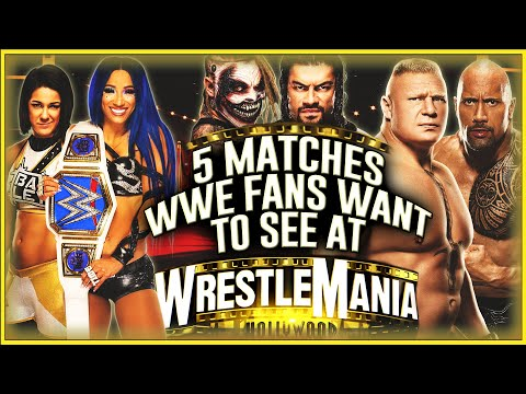 5 Matches That WWE Fans Want to See At WWE Wrestlemania 37 Hollywood