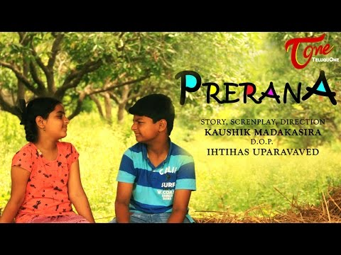 Prerana | New Telugu Short Film 2016 | Directed by Kaushik Madakasira | #TeluguShortFilms