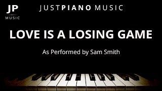 Love Is A Losing Game (Piano Accompaniment) Sam Smith
