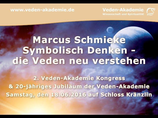 Marcus Schmieke - Die Veden neu verstehen