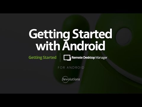 Getting Started with Devolutions Remote Desktop Manager for Android