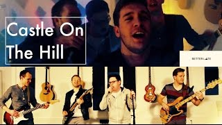 Castle On The Hill - Ed Sheeran (Better Late cover)