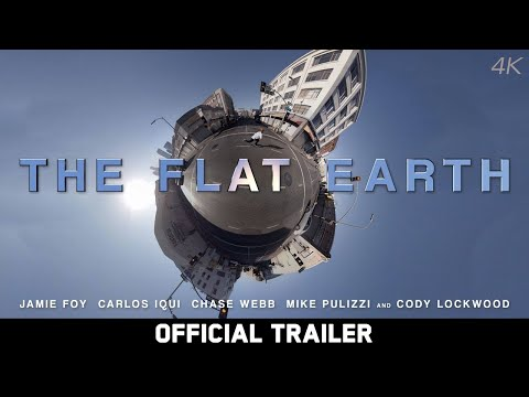 The Flat Earth - Dir. Ty Evans - Feat. Jamie Foy, Carlos Iqui, Chase Webb - Official Trailer [4K]