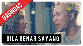 Bagindas - Bila Benar Sayang | Official Video Clip Video