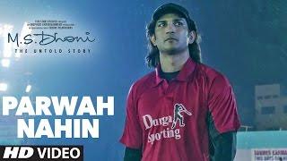 M S  DHONI: Parwah Nahi VIDEO SONG | Amaal Mallik | Sushant Singh Disha Patani