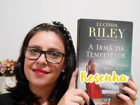 Resenha: A Irmã da Tempestade - Lucinda Riley (Editora Arqueiro)
