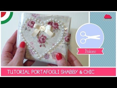 Tutorial COME FARE un portafogli romantico in stile SHABBY CHIC by Fantasvale