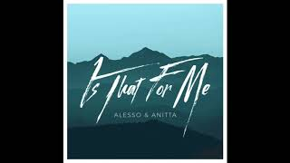 Alesso & Anitta - Is That For Me (Fred Chase Remix)