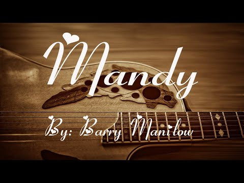 Mandy (Lyrics) By: Barry Manilow