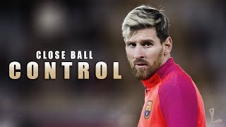 Video Lionel Messi - Close Ball Control HD MP3, 3GP, MP4, WEBM, AVI, FLV Agustus 2019
