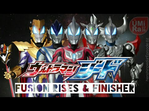 Ultraman Geed, All Fusion Rises And Finisher - Henshinpedia Eps. 02