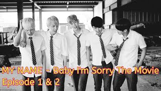 MYNAME - Baby I'm Sorry The Movie Part I-II Subtitle Indonesia