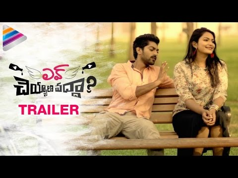 Love Cheyyala Vadha Trailer
