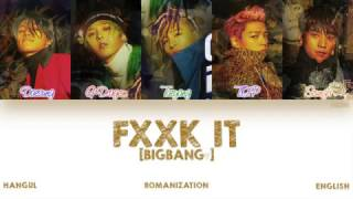 Video [HAN|ROM|ENG] BIGBANG - FXXK IT (에라 모르겠다) (Color Coded Lyrics) MP3, 3GP, MP4, WEBM, AVI, FLV Juli 2018