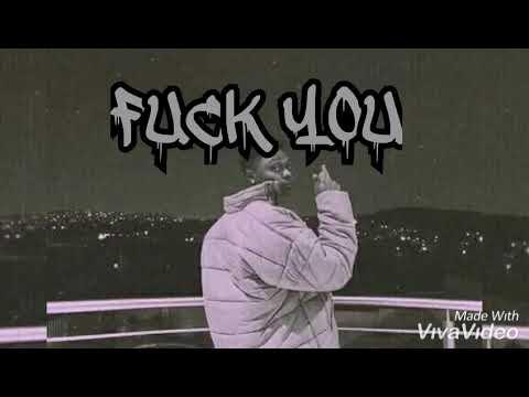 Fuck you by A-reece (lyrics )