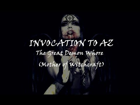 Luciferian Binaural - INVOCATION TO AZ - The Great Demon Whore (Mother of Witchcraft)