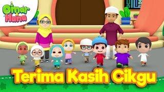 Video Lagu Kanak-Kanak Islam | Terima Kasih Cikgu | Omar & Hana MP3, 3GP, MP4, WEBM, AVI, FLV Desember 2018