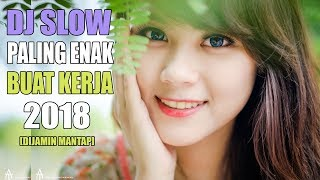 DJ SLOW REMIX ENAK  INDONESIA TERBARU 2018 SPESIAL HAPPY NEW YEARS | DJ MELODY