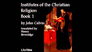 Institutes of the Christian Religion audiobook - part 1