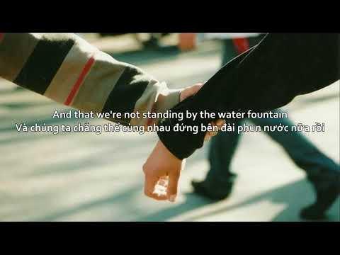 (Vietsub) The water fountain - Alec Benjamin - Thời lượng: 3 phút, 39 giây.
