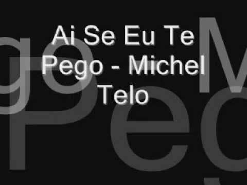 Ai Se Eu To Pego - Michel Telo