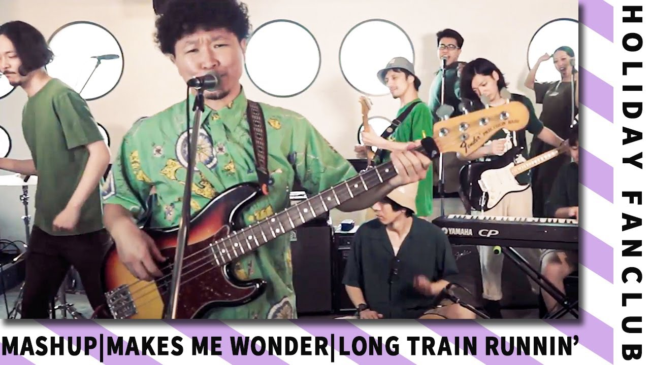 HOLIDAY FANCLUB - Makes Me Wonder (Maroon 5) × Long Train Runnin' (The Doobie Brothers)