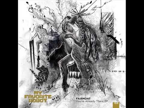 Fairmont - You're Already There (Original Mix)
