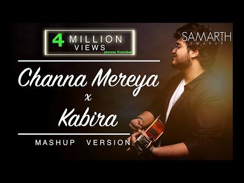 Video Channa Mereya / Kabira (Unplugged Mashup) | SAMARTH SWARUP download in MP3, 3GP, MP4, WEBM, AVI, FLV January 2017