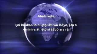 ÌKÉDE KÁRÍAYÉ FÚN È̟TÓ̟ O̟MO̟NÌYÀN Abala kìíní. Gbogbo ènìyàn ni a bí ní òmìnira; iyì àti è̟tó̟ kò̟ò̟kan sì dó̟gba. Wó̟n ní è̟bùn ti làákàyè...