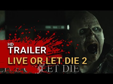 Live Or Let Die 2 (2018) -  Official Trailer - Zombie Horror