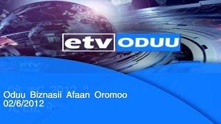 Oduu Biznasii Afaan Oromoo 02/6/2012 |etv