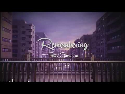 Remembering - Tokyo Ghoul OST