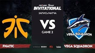 Fnatic против Vega Squadron, Вторая карта, Группа Б, StarLadder Imbatv Invitational S5 LAN-Final