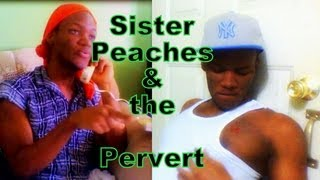 Sister Peaches and the Pervert ----- @duttyberryshow