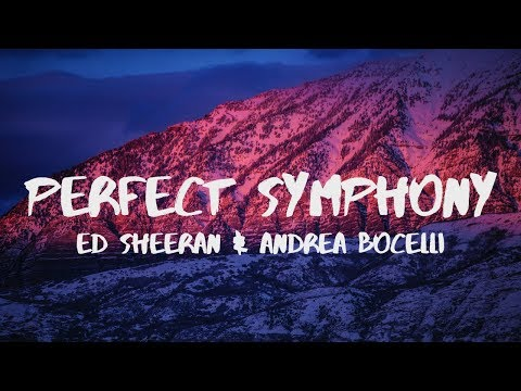 Ed Sheeran - Perfect Symphony ft. Andrea Bocelli (Lyrics)