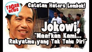 Video Haters Jokowi di Lombok      Maafkan Rakyatmu yang Tidak Tahu Diri ! MP3, 3GP, MP4, WEBM, AVI, FLV Desember 2018