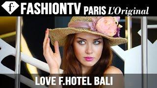 Fashiontv Presents Love F.Hotel Bali | FashionTV