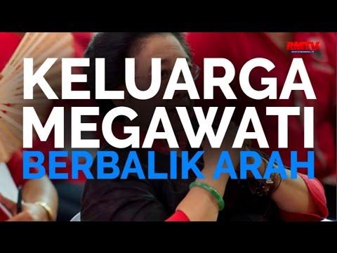 Keluarga Megawati Berbalik Arah