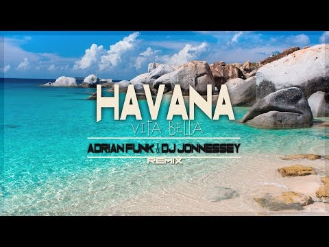Video Havana - Vita Bella (Adrian Funk & DJ Jonnessey Remix) download in MP3, 3GP, MP4, WEBM, AVI, FLV January 2017