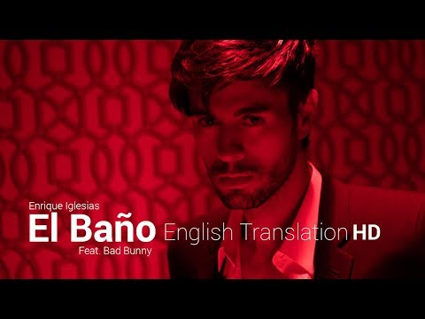 Video El Bano - Enrique Iglesias & Bad Bunny | English Translation download in MP3, 3GP, MP4, WEBM, AVI, FLV January 2017