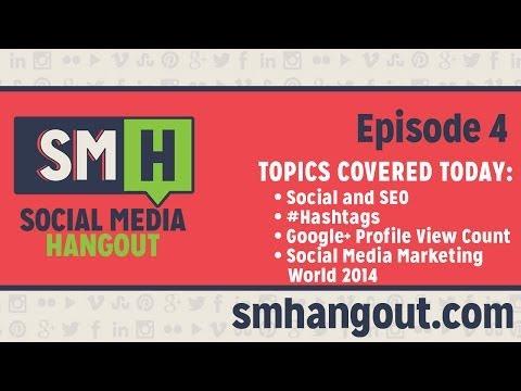 Social Media & SEO, Hashtags, Google+ Views, SMMW 2014 - S01E04