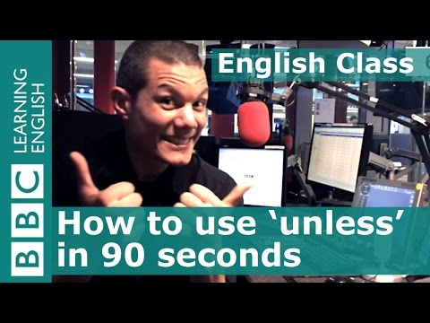 Grammar: How to use 'unless' in English conditional sentences