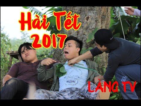 Hài tết 2017 làng ế vợ 3 - Gái Làng Tồn