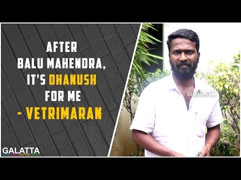 After-Balu-Mahendra-its-Dhanush-for-me--Vetrimaran
