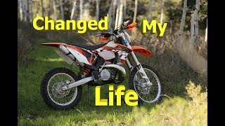 1. 2012 KTM 300 XC-W Changed My Life Forever