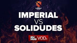 Imperial  vs Solidudes, D2CL Season 9  [LightOfHeaveN, Lex]