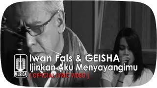 Iwan Fals & GEISHA - Ijinkan Aku Menyayangimu [Official Lyric Video] cover