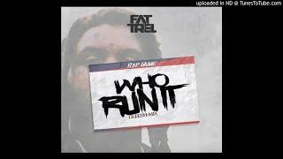 Fat Trel - Who Run It
