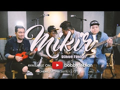 BOBBY FEBIAN | MIKIR (OFFICIAL MUSIC VIDEO) #kristenkatanya2